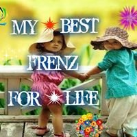 """""""MY BEST FRENZ FOR LIFE"""""""