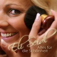 Eli Seidl - alles für die Schönheit