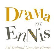 'Drama At Ennis' All-Ireland One Act Finals