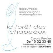 La Forêt des Chapeaux - Carole Pervier Modiste à Saoû dans la Drôme