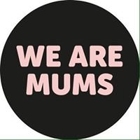 We Are Mums
