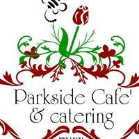 Parkside Cafe' and Catering