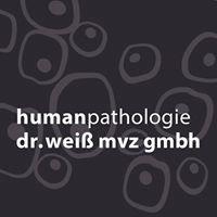 Humanpathologie Dr. Weiß MVZ GmbH