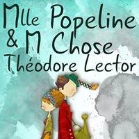 Mademoiselle Popeline & Monsieur Chose