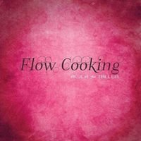 Flow Cooking