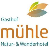 Gasthof Mühle Natur- & Wanderhotel