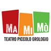 Mamimò Teatro Piccolo Orologio