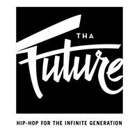 Tha Future: Hip Hop for the Infinite Generation