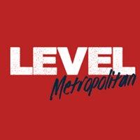 Level Metropolitan