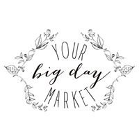YOUR big day MARKET