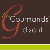 Les Gourmands' Disent