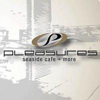 Pleasures Seaside Cafe + more
