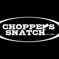 Choppers Snatch