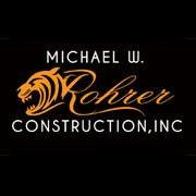 Michael W. Rohrer Construction, Inc.