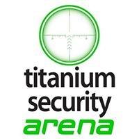 Titanium Security Arena