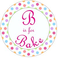 B is for Bake