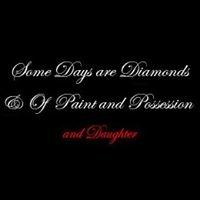 Some Days are Diamonds