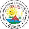 IL PARCO - Libera Associazione Cittadini di Via Larga ONLUS