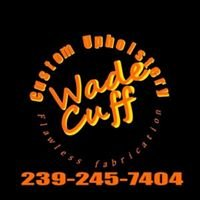 Wade Cuff Auto, Cycle and Marine Upholstery    239-245-7404