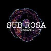 Sub Rosa Shop & Gallery