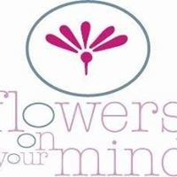 Flowers On Your Mind