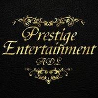 Prestige Entertainment ADL