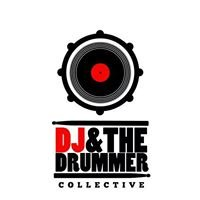 The DJ and The Drummer Collective