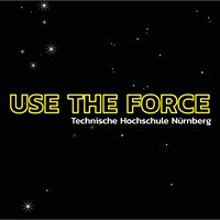 Use the Force - TH Nürnberg