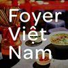 Foyer Vietnam: Un lieu, un réseau, un état d'esprit