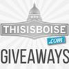 ThisisBoise.com Giveaways