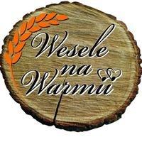 Wesele na Warmii - Wiejskie Klimaty