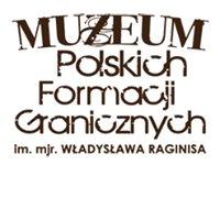 Muzeum Polskich Formacji Granicznych