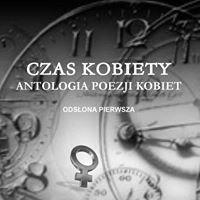 Czas Kobiety - Antologia Poezji Kobiet