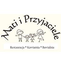 Mati i Przyjaciele Cafe&Restaurant