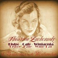 Niewinne Zachcianki - Bistro Cafe Winiarnia