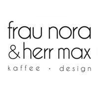 Frau Nora & Herr Max