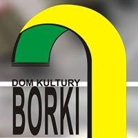 """Dom Kultury """"Borki"""""""