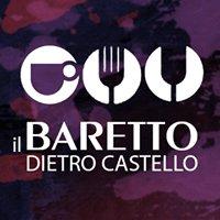 Il Baretto Dietro Castello.  Mangi, Bevi,  Ami.