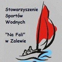 """Stowarzyszenie Sportów Wodnych """"Na Fali"""" w Zalewie"""