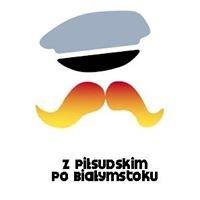 Z Piłsudskim po Białymstoku