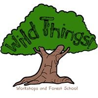 Wild Things - Workshops and Forest School