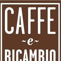 caffe e ricambio
