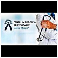 """Centrum Zdrowia Araszkiewicz """"Łaźnia Miejska"""""""