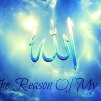 Allah, My Reason Of Life