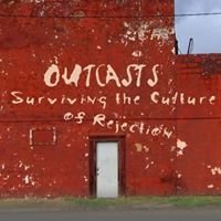 Outcasts: Surviving the Culture of Rejection