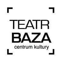 Teatr BAZA/Centrum Kultury