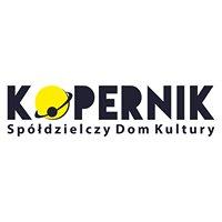 """Spółdzielczy Dom Kultury """"Kopernik"""""""