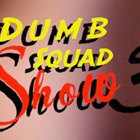 Dumb Squad