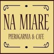 Na Miarę - pierogarnia&cafe