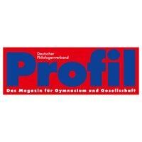 Profil - Das Magazin für Gymnasium und Gesellschaft